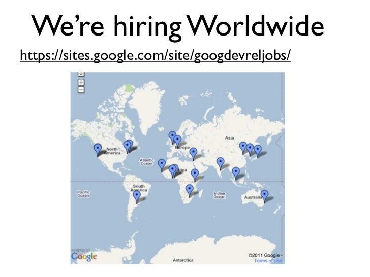 We're hiring Worldwidehttps://sites.google.com/site/googdevreljobs/