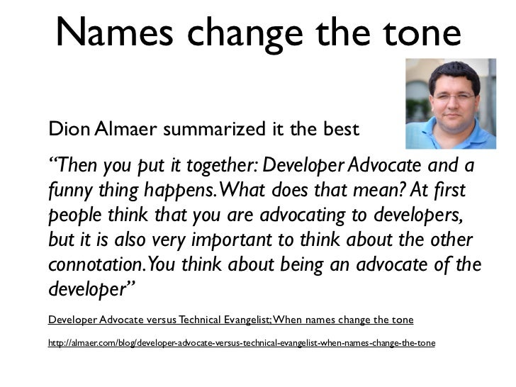 """Names change the toneDion Almaer summarized it the best""""Then you put it together: Developer Advocate and afunny thing happ..."""