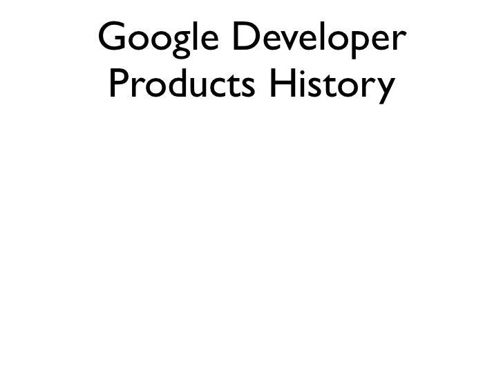 Google DeveloperProducts History