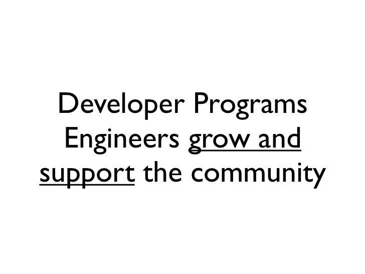 Developer Programs  Engineers grow andsupport the community