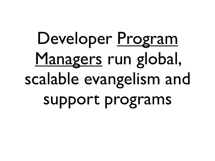 Developer Program Managers run global,scalable