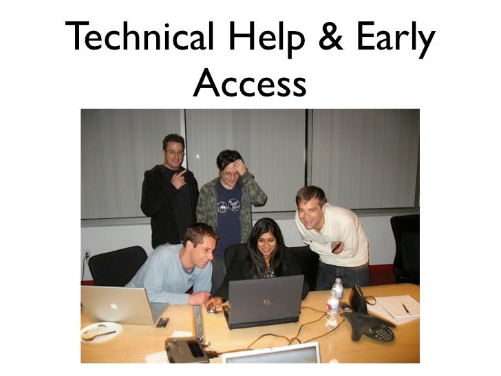 Technical Help & Early       Access