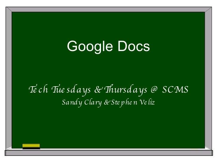 Google Docs Tech Tuesdays & Thursdays @ SCMS Sandy Clary & Stephen Veliz