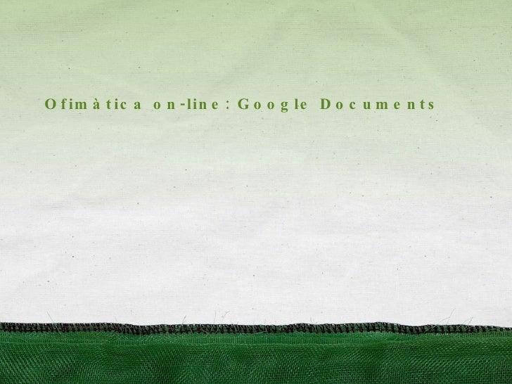 Ofimàtica on-line: Google Documents