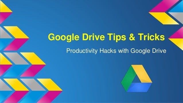 Google Drive Tips & Tricks Productivity Hacks with Google Drive