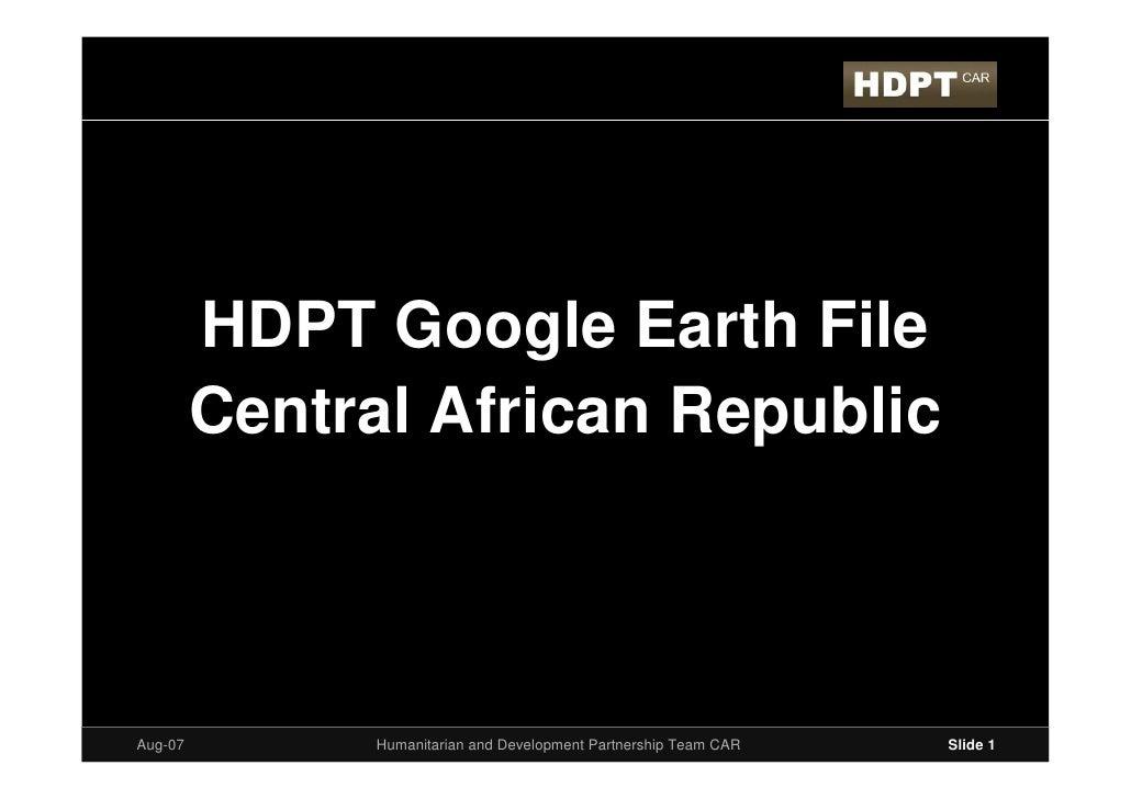 HDPT Google Earth File          Central African Republic                  Humanitarian and Development Partnership Team CA...