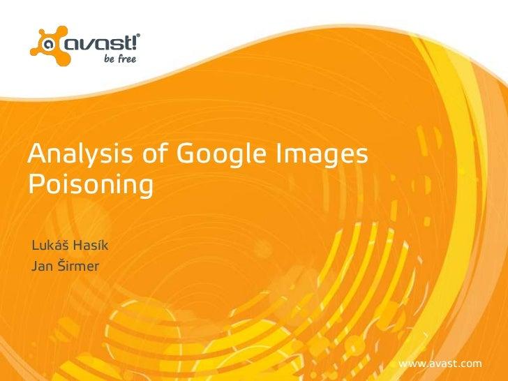 Analysis of Google ImagesPoisoningLukáš HamíkJan Širmer                            www.avast.com