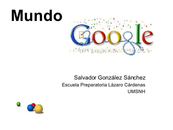 Salvador González Sánchez Escuela Preparatoria Lázaro Cárdenas UMSNH Mundo
