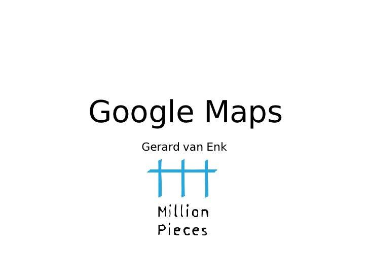 Google Maps Gerard van Enk