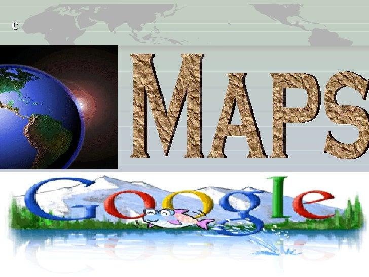c Maps
