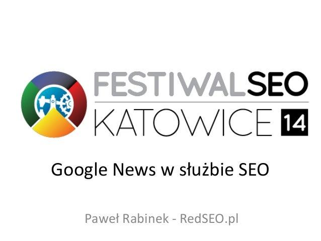 Google News w służbie SEO Paweł Rabinek - RedSEO.pl