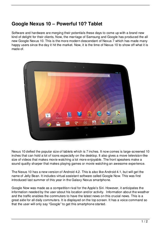 Google Nexus 10 – Powerful 10? TabletSoftware and hardware are merging their potentials these days to come up with a brand...