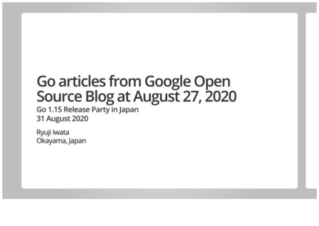 Go articles from Google Open Source Blog at August 27, 2020
