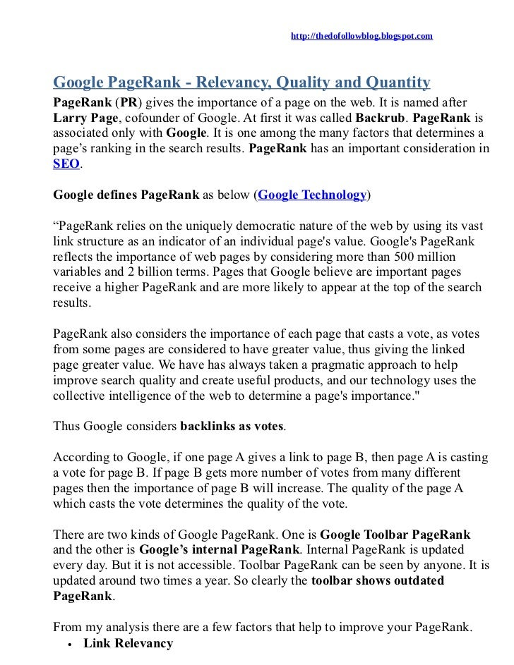 http://thedofollowblog.blogspot.comGoogle PageRank - Relevancy, Quality and QuantityPageRank (PR) gives the importance of ...