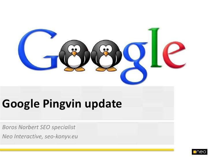 Google Pingvin updateBoros Norbert SEO specialistNeo Interactive, seo-konyv.eu