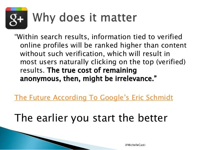 """""""Within search results, information tied to verified online profiles will be ranked higher than content without such verif..."""
