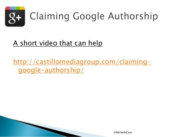A short video that can help http://castillomediagroup.com/claiminggoogle-authorship/  @MichelleCasti