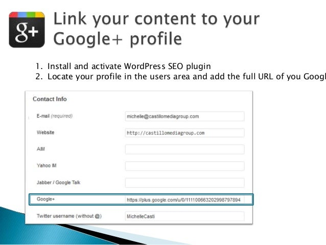 1. Install and activate WordPress SEO plugin 2. Locate your profile in the users area and add the full URL of you Googl