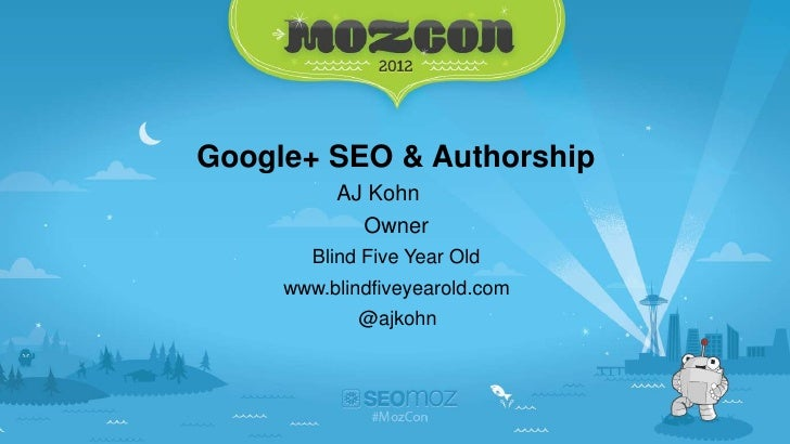 Google+ SEO & Authorship          AJ Kohn             Owner        Blind Five Year Old     www.blindfiveyearold.com       ...