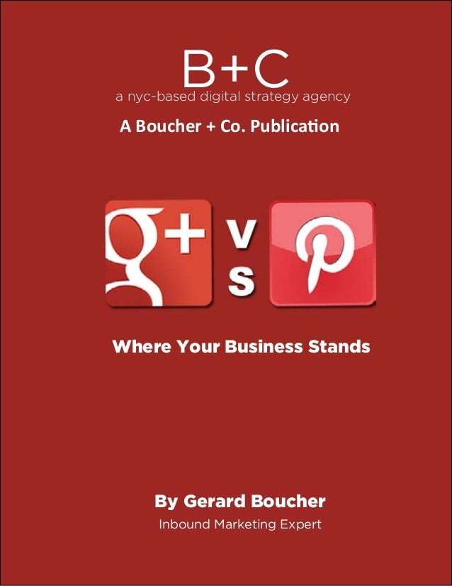 B+Ca nyc-based digital strategy agency A Boucher + Co. Publication Where Your Business Stands By Gerard Boucher Inbound Ma...