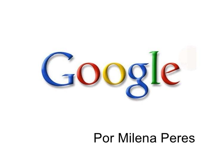 Por Milena Peres