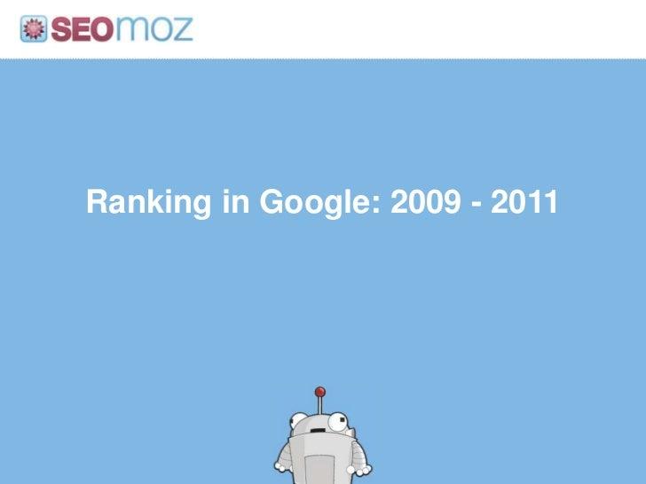 Ranking in Google: 2009 - 2011<br />