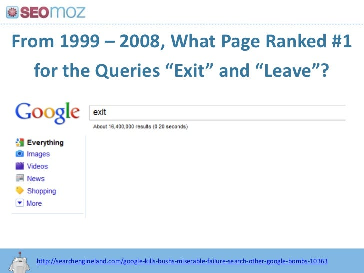 """From 1999 – 2008, What Page Ranked #1for the Queries """"Exit"""" and """"Leave""""?<br />http:/googleblog.blogspot.com/2010/06/our-ne..."""