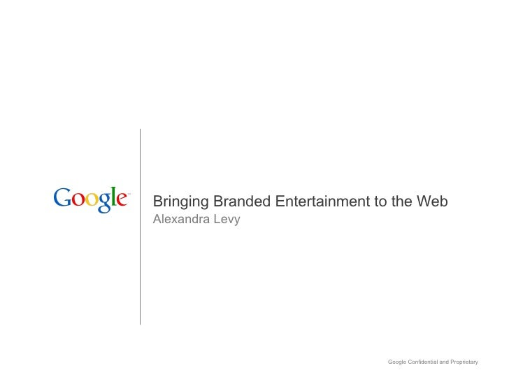 Bringing Branded Entertainment to the Web Alexandra Levy
