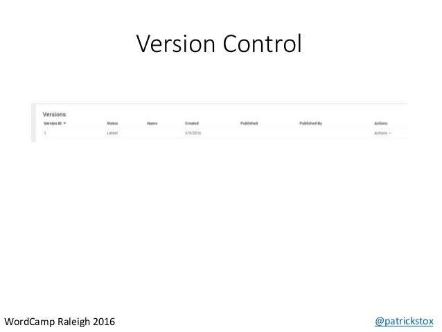 Version Control @patrickstoxWordCamp Raleigh 2016