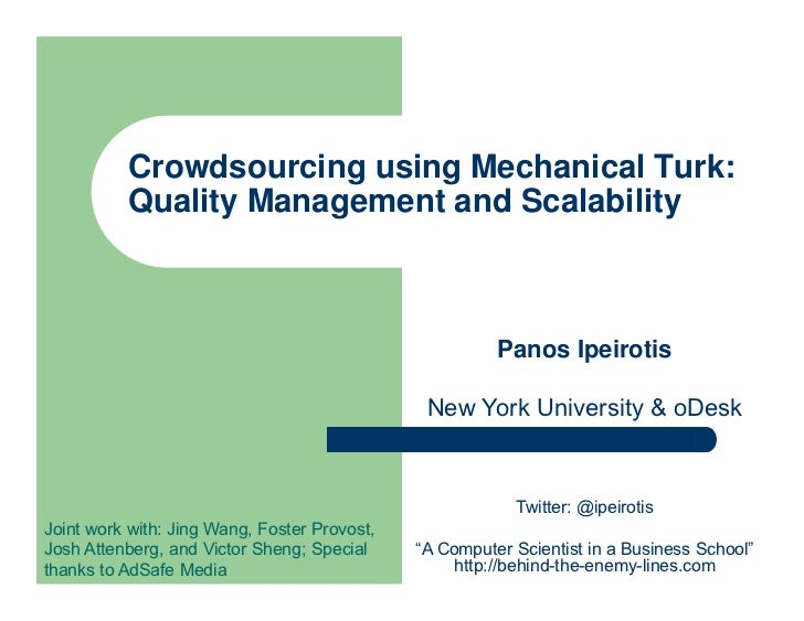 Crowdsourcing using Mechanical Turk:          Quality Management and Scalability                                          ...