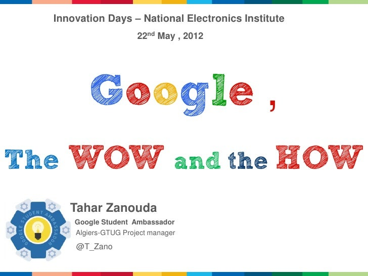 Innovation Days – National Electronics Institute                       22nd May , 2012          Google ,The   WOW and the ...