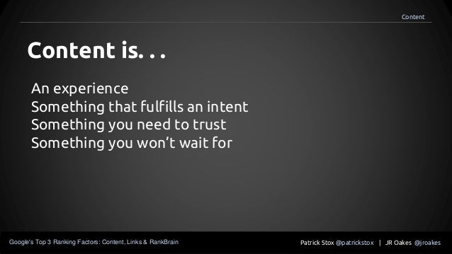 An experience Something that fulfills an intent Something you need to trust Something you won't wait for Content is. . . P...