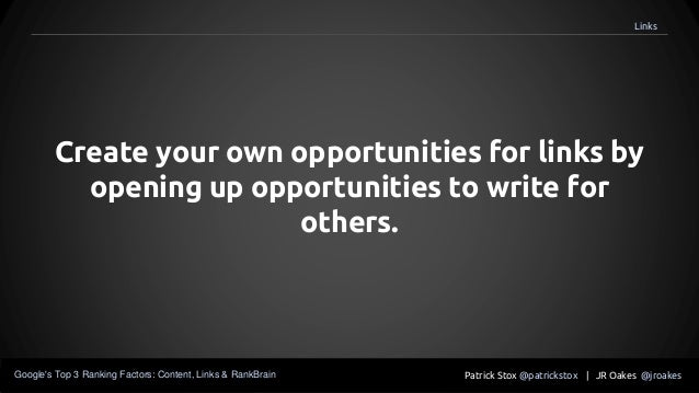 Create your own opportunities for links by opening up opportunities to write for others. Patrick Stox @patrickstox | JR Oa...