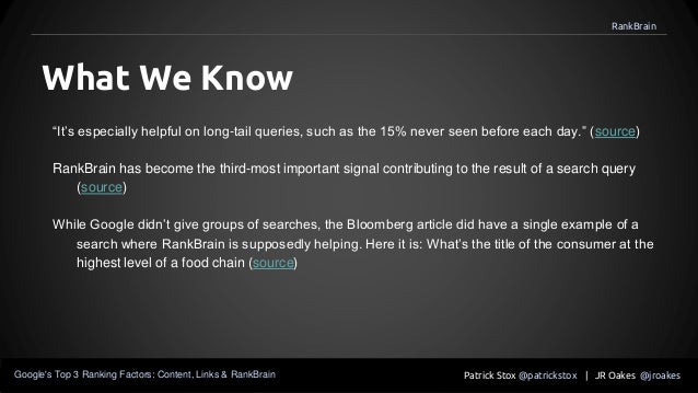 """""""It's especially helpful on long-tail queries, such as the 15% never seen before each day."""" (source) RankBrain has become ..."""