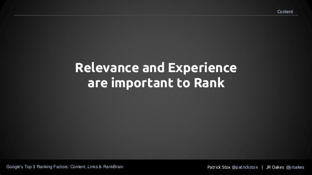 Relevance and Experience are important to Rank Patrick Stox @patrickstox | JR Oakes @jroakesGoogle's Top 3 Ranking Factors...