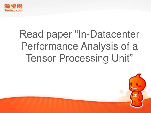 "Read paper ""In-Datacenter Performance Analysis of a Tensor Processing Unit""2009-8-22"