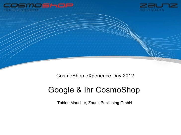 CosmoShop eXperience Day 2012Google & Ihr CosmoShop  Tobias Maucher, Zaunz Publishing GmbH