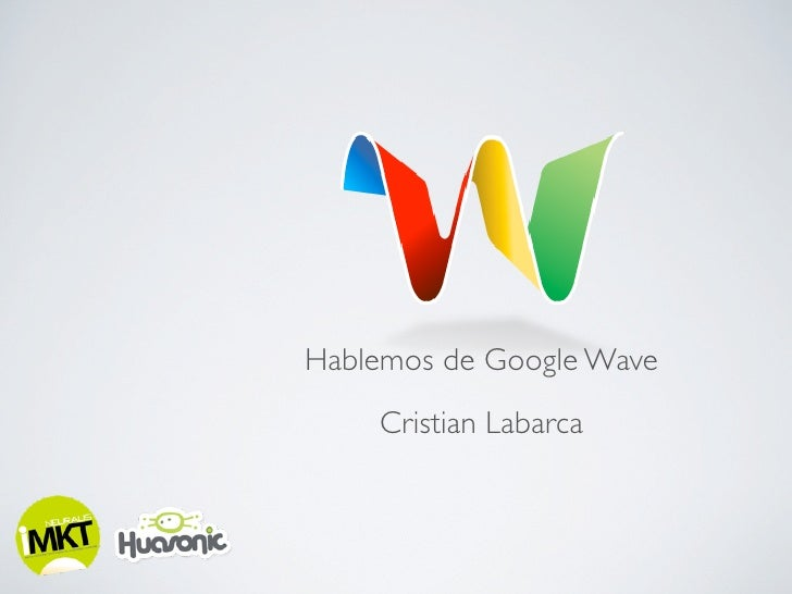 Hablemos de Google Wave     Cristian Labarca