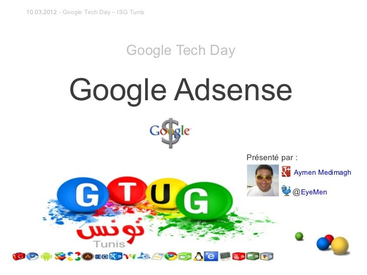 10.03.2012 - Google Tech Day – ISG Tunis                                 Google Tech Day              Google Adsense      ...