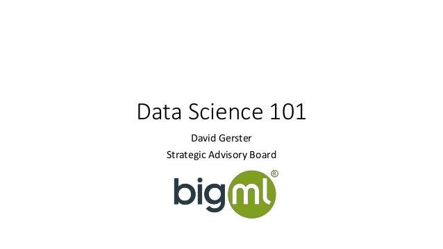 Data Science 101 David Gerster Strategic Advisory Board