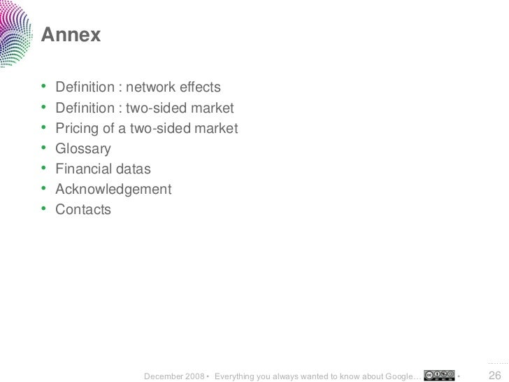 Annex  •   Definition : network effects •   Definition : two-sided market •   Pricing of a two-sided market •   Glossary •...