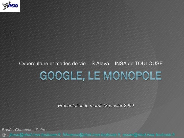 Cyberculture et modes de vie – S.Alava – INSA de TOULOUSE Boué - Chuecos – Suire  @ :  [email_address] ,  [email_address] ...
