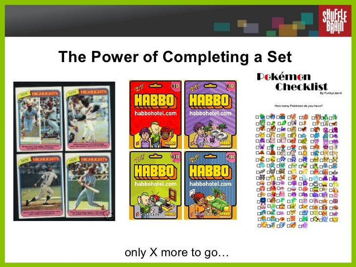 The Power of Completing a Set only X more to go…
