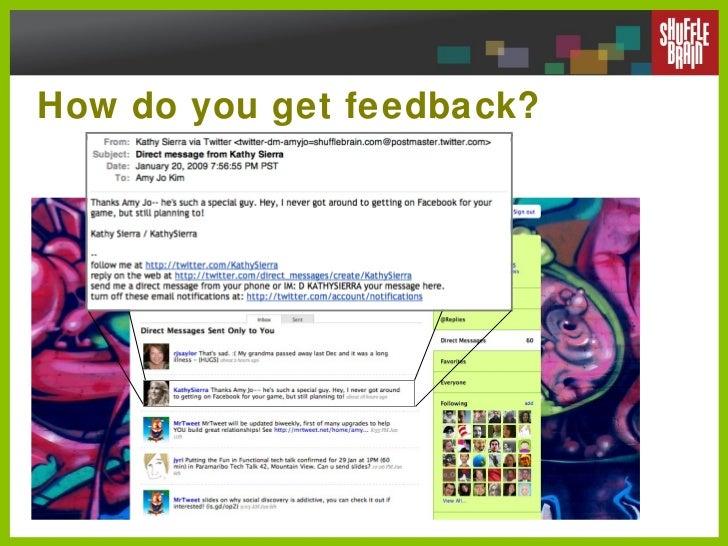 How do you get feedback?