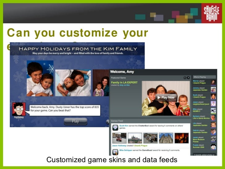 Can you customize your experience? Customized game skins and data feeds
