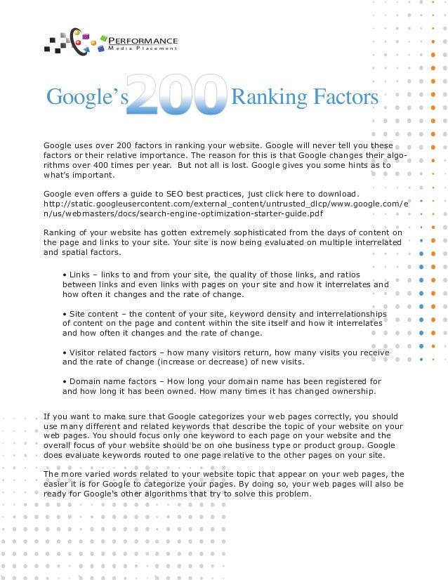 Google uses over 200 factors in ranking your website. Google will never tell you these factors or their relative importanc...