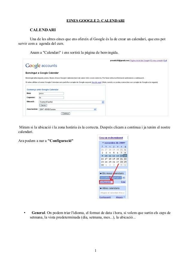 EINES GOOGLE 2: CALENDARI CALENDARI Una de les altres eines que ens ofereix el Google és la de crear un calendari, que ens...