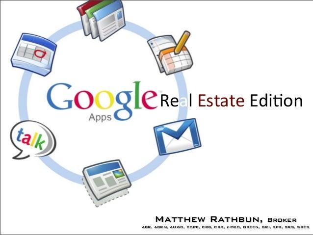 Real Estate Edi+onMatthew Rathbun, BrokerABR, ABRM, AHWD, CDPE, CRB, CRS, e-PRO, GREEN, GRI, SFR, SRS, SRES