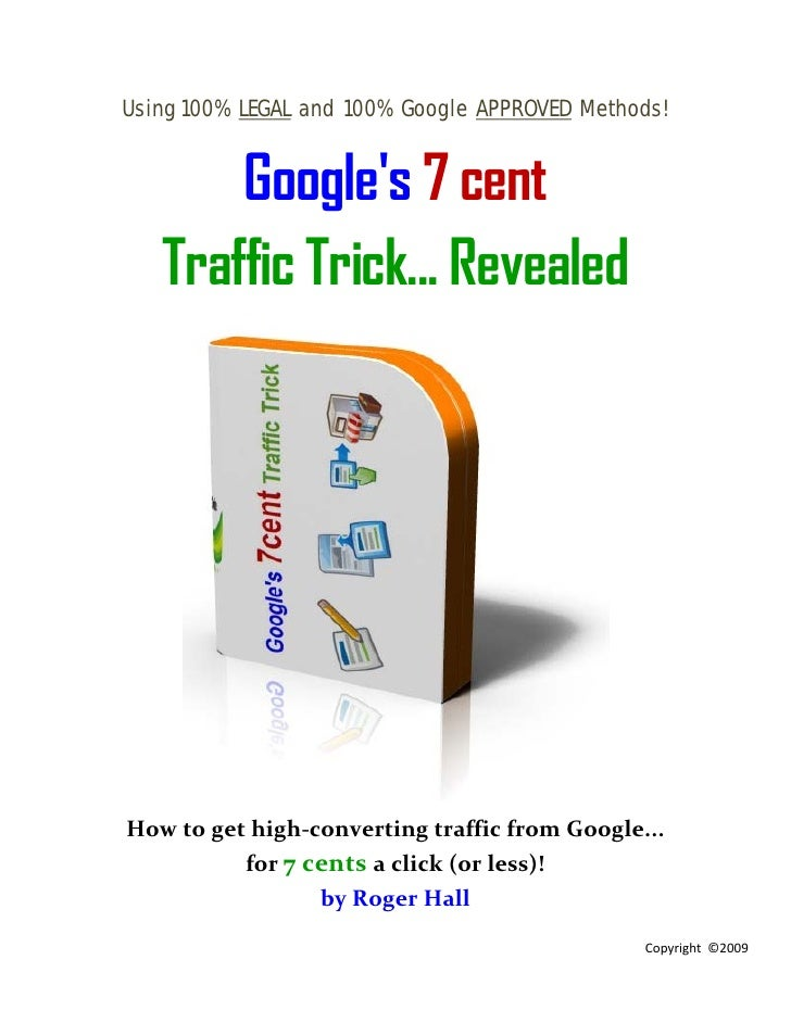 Using 100% LEGAL and 100% Google APPROVED Methods!          Google's 7 cent    Traffic Trick... Revealed     How to get hi...