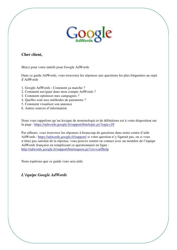 Cher client,  Merci pour votre intérêt pour Google AdWords  Dans ce guide AdWords, vous trouverez les réponses aux questio...